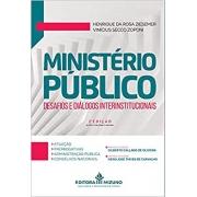 Ministério Público - Desafios E Diálogos Interinstitucionais