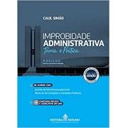 Improbidade Administrativa - Teoria e Prática - 5A Edição