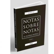 Notas Sobre Notas - E Outras Notas - Tomo I