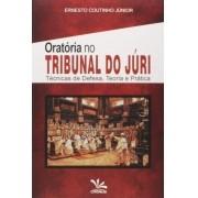 Oratória no Tribunal do Júri - Técnicas de Defesa, Teoria e Prática