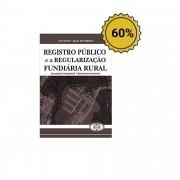 Registro Público e a Regularização Fundiária Rural  - Antonio Alex Pinheiro