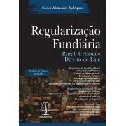 Regularização Fundiária - Rural, Urbana e Direito de Laje
