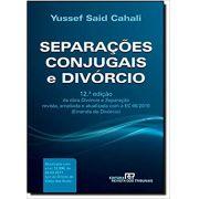 Separações Conjugais e Divórcio - Yussef Said Cahali