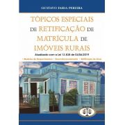 Tópicos Especiais de Retificação de Matrícula de Imóveis Rurais - Gustavo Faria Pereira