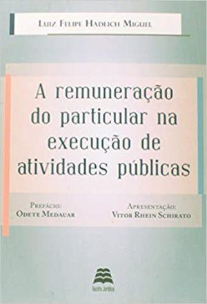 A Remuneração do Particular na Execução de Atividades Públicas