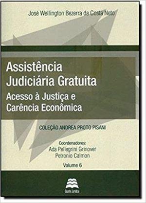 Assistência Judiciária Gratuita. Acesso À Justiça E Carência Econômica
