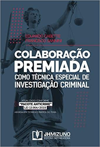 Colaboração Premiada Como Técnica Especial De Investigação Criminal