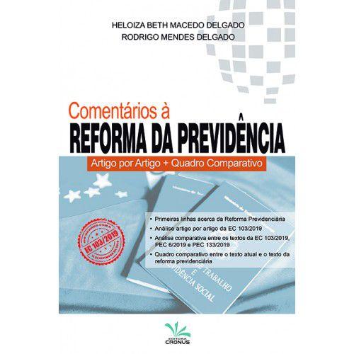Comentários à Reforma da Previdência - Artigo por Artigo + Quadro Comparativo