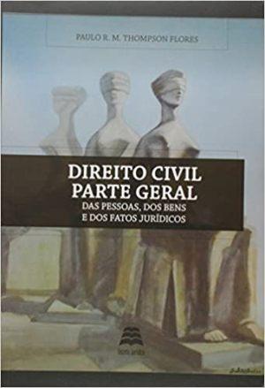 Direito Civil Parte Geral. Das Pessoas, Dos Bens, E Dos Fatos Jurídicos