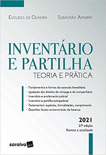 Inventário e Partilha - Teoria e Prática Euclides de Oliveira; Sebastião Amorim