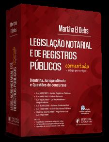 Legislação Notarial e de Registros Públicos Comentada - 5 Edição 2021 - Martha El Debs