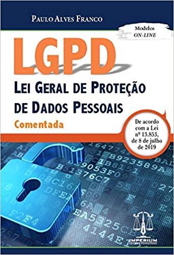 Lgpd - Lei Geral De Proteção De Dados Pessoais - Comentada