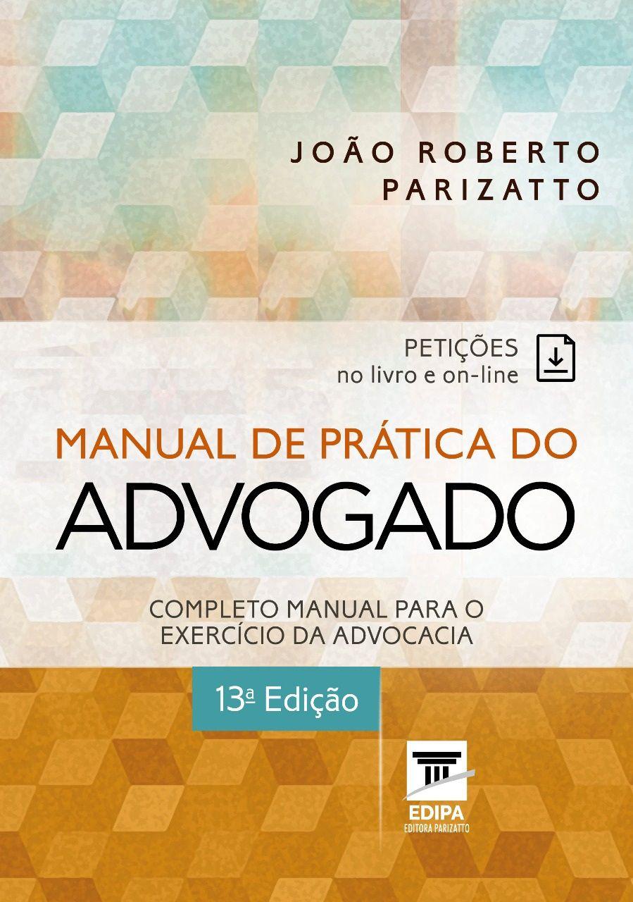 Manual de Prática do Advogado - 13ª Ed. 2019