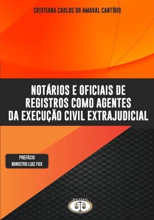 Notários e Oficiais de Registros como Agentes da Execução Civil Extrajudicial