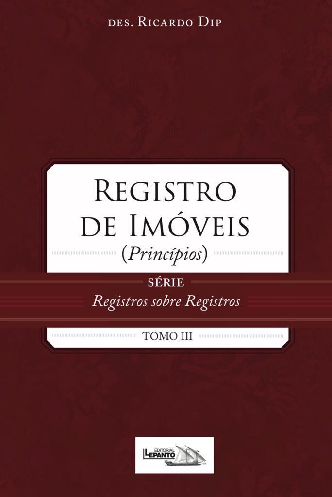 Registro de Imóveis - Princípios Tomo III
