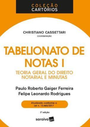 Tabelionato De Notas - Teoria Geral Do Direito Notarial...- Col. Cartórios - Vol. 1 - 2ª Ed. 2018