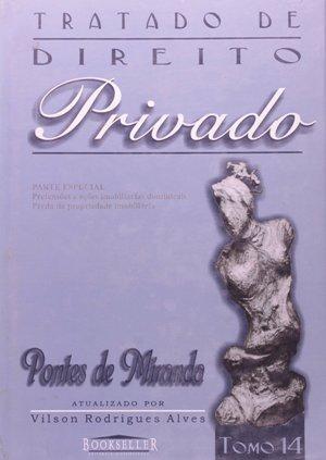 Tratado de Direito Privado - Tomo 14 - Pontes de Miranda