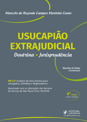 Usucapião Extrajudicial - 4 Edição 2021 - Marcelo de Rezende Campos Marinho Couto