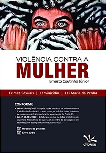 Violência Contra A Mulher – Crimes Sexuais, Feminicídio E Lei Maria Da Penha