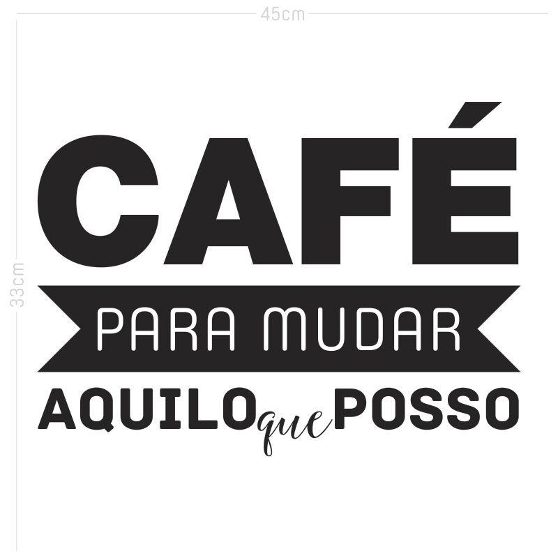 Adesivo Decorativo Frase - Café para Mudar Aquilo que Posso