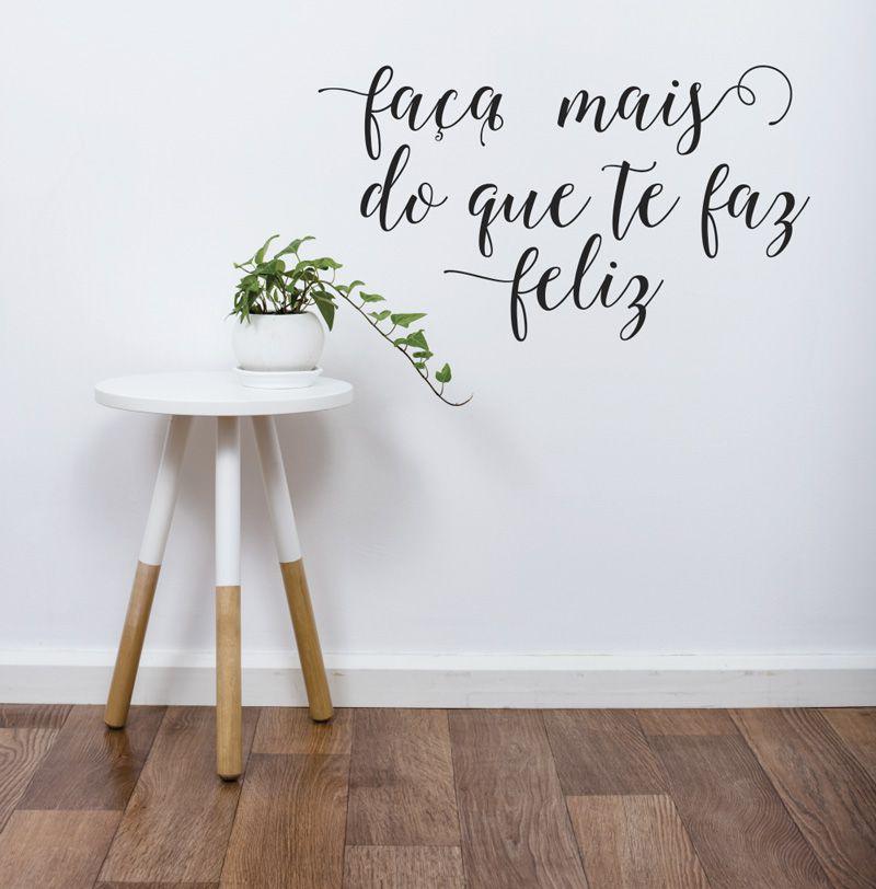 Adesivo Decorativo Frase - Faça mais do que te faz Feliz