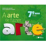 A arte de fazer arte - 7º ano - Ed. Saraiva