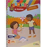 Brincando com as Palavras - 2º Ano - Ed do Brasil