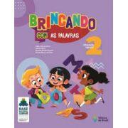 Brincando com as Palavras - Educação Infantil 2 - Ed. do Brasil