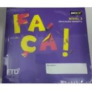 CONJUNTO FAÇA! EDUCAÇÃO INFANTIL - NÍVEL 3 - EDITORA FTD
