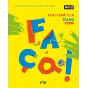 CONJUNTO FAÇA - MATEMÁTICA - 5º ANO - EDITORA FTD