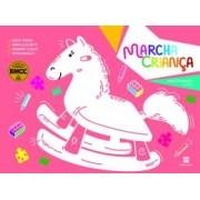 Marcha Criança - Maternal - Volume Único - Ed Scipione