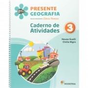Projeto Presente Geografia 3º Ano - Caderno de Atividades - Ed Moderna
