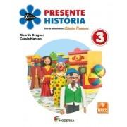 Projeto Presente HISTÓRIA 3º Ano - Ed Moderna