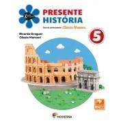 Projeto Presente HISTÓRIA 5º Ano - Ed Moderna