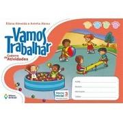 Vamos Trabalhar - Caderno de Atividades - Volume Inicial - Ed. do Brasil