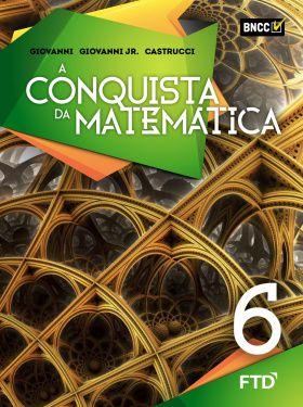 A Conquista da Matemática - 6º ano - FTD
