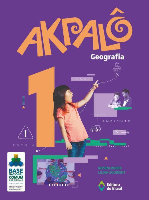 Akpalô Geografia - 1º Ano - Ed do Brasil