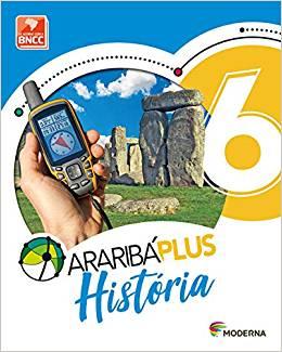Araribá Plus. História - 6º Ano - Ed. Moderna