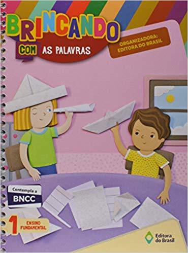Brincando com as Palavras - 1º Ano - Ed do Brasil