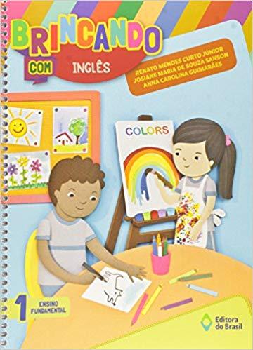 Brincando com Inglês - 1º Ano - Ed do Brasil