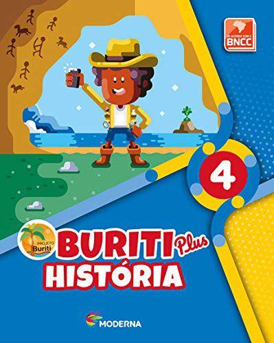 Buriti Plus. História - 4º Ano - Capa Comum – Ed. Moderna