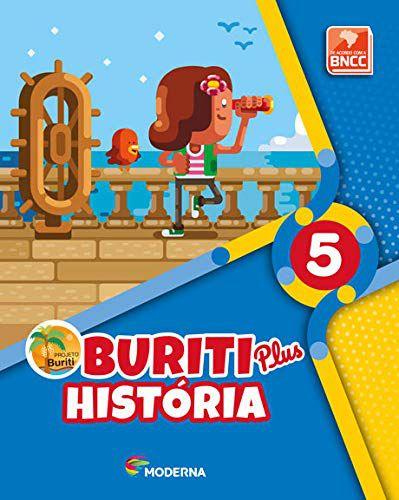 Buriti Plus. História - 5º Ano - Capa Comum – Ed. Moderna