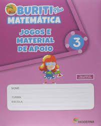 BURITI PLUS MATEMATICA - 3º ANO - Ed. Moderna