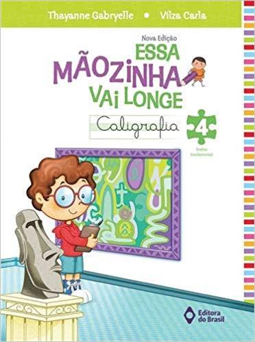 Essa Mãozinha Vai Longe - 4º Ano - Ed do Brasil