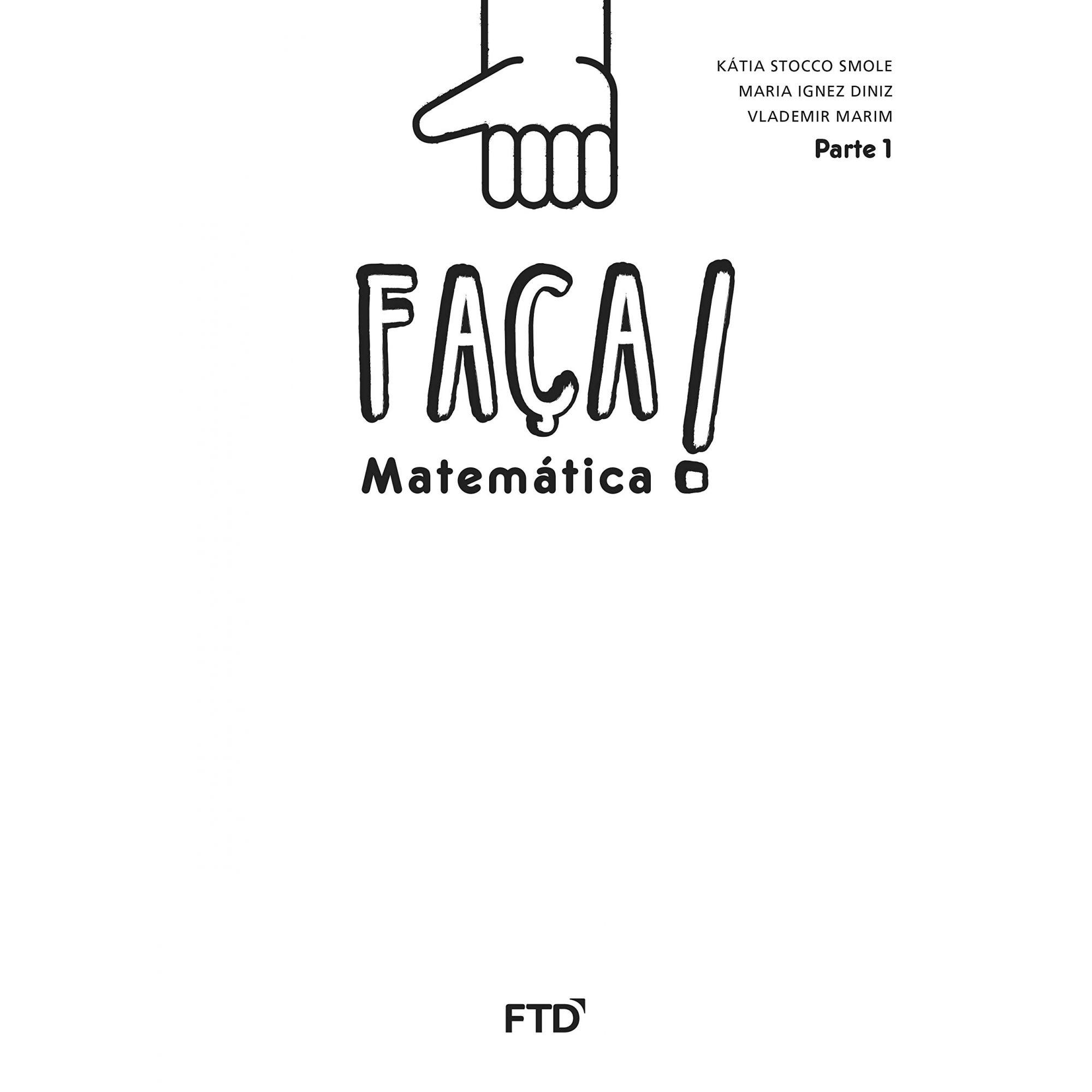 Faça! - Matemática - 1º ano: Conjunto [spiral_bound] Smole, Kátia Stocco,Diniz, Maria Ignez,Marim, Vlademir [Jan 01, 2016] …