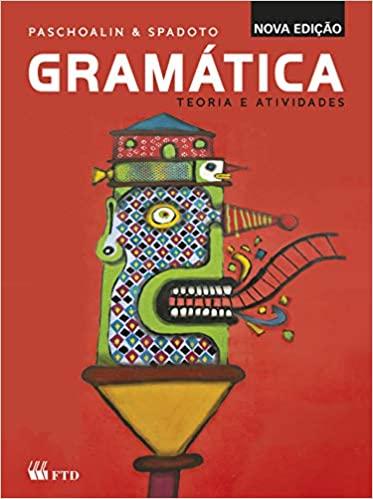 Gramática Teoria e Exercícios - Edição renovada - Ed FTD