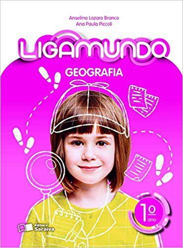 Ligamundo - Geografia - 1º ano - Ed Saraiva