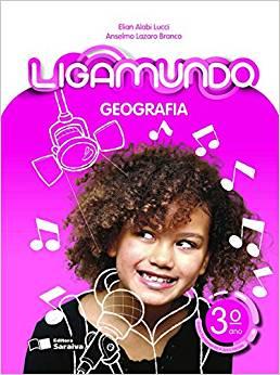 Ligamundo - Geografia - 3º Ano - Ed. Saraiva
