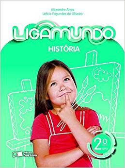 Ligamundo - História- 2º ano - Ed Saraiva
