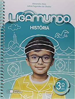 Ligamundo - História- 3º ano - Ed Saraiva